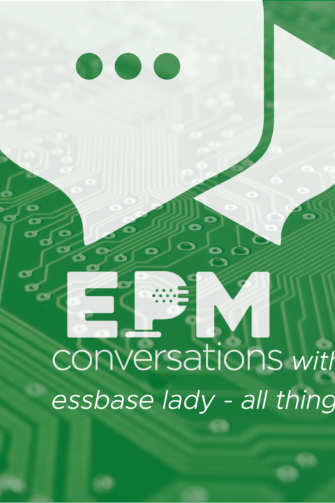 EPM Conversation – Episode No. 2, Part 2, A Conversation With Essbase Lady, Natalie Delemar