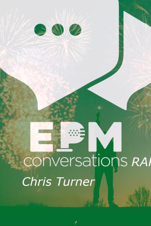 EPM Conversations – Episode 5, A Conversation (no, a rap!) With Chris Turner